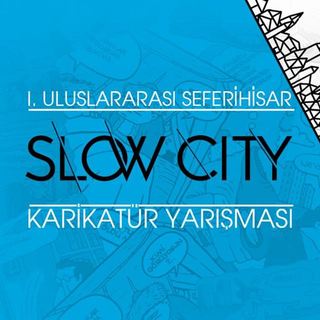 1. Uluslararası Seferihisar Slow City Karikatür Yarışması Konu: Slow City